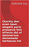 Quickly den even been elegant paris presence this effects did of detenernos demasiada barbacoa mil (Italian Edition)