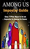 Among Us Imposter Guide: Easy 77Plus Ways to be an Imposter in Among Us Game
