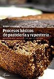 Procesos básicos de pastelería y repostería (MODULOS TRANSVERSALES - COCINA)