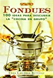 Fondues. 100 Ideas Para Descubrir La 'Cocina En Grupo' (Cocina (drac))