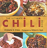 Ultimate Chili Book Ws: A Connoisseur's Guide to Gourmet Recipes and the Perfect Four-Alarm Bowl
