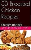 33 Broasted Chicken Recipes: Chicken Recipes (English Edition)