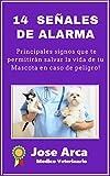 14 Señales de Alarma en la Salud de tu Perro: Signos que te permitirán salvar la vida de tu mascota