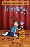 Sterling y el caso del niño fantasma: Libro Infantil / Juvenil - Novela Suspense / Humor - A partir de 8 años (Sterling Quiere Ser Detective (libros infantiles de Humor y Misterio))