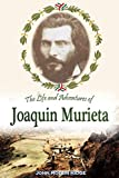 The Life and Adventures of Joaquin Murieta, the Celebrated California Bandit (1854) (English Edition)