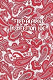 FIRE ALARM INSPECTION LOG: Paisley Red / White Cover- Logbook Journal for Fire Safety Register, Project Quality and Maintenance Inspection - Perfect ... for Engineers, Inspectors and Smart Employees